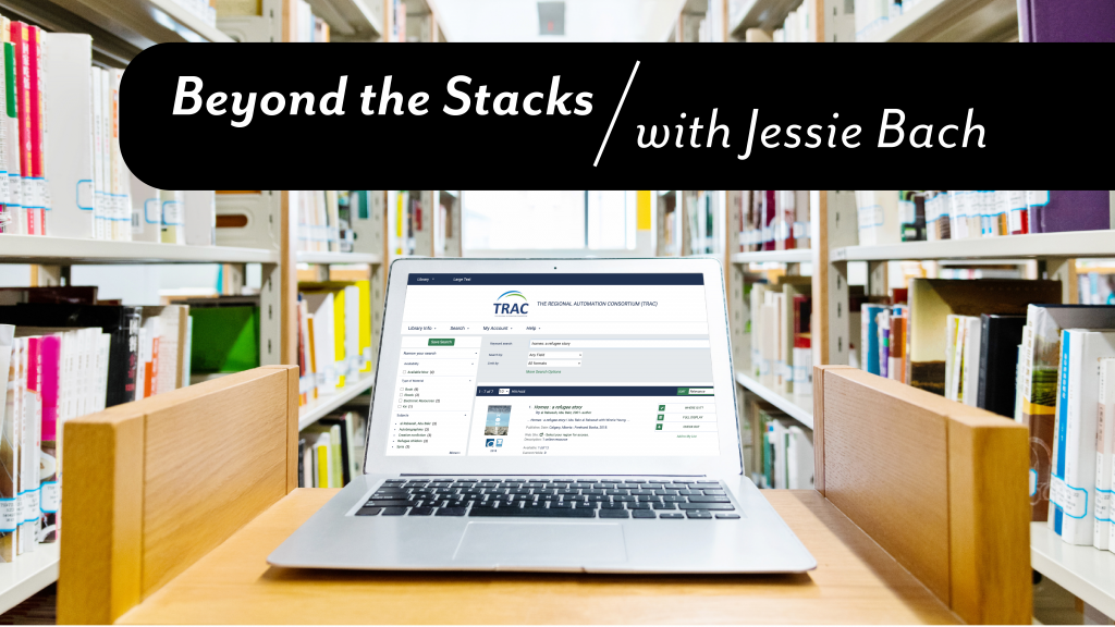 A photo of a laptop on a book cart in a library, with the heading Beyond the Stacks with Jessie Bach