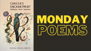 Feature image for Monday Poems series featuring the cover image for Chasia's Enchantment by Hilda Chasia Smith