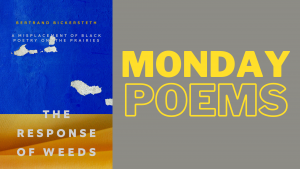 Feature image for Monday Poems series featuring the cover image for Response of Weeds by Bertrand Bickersteth
