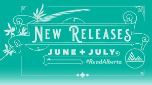 Alberta's newly-released books in June and July 2021