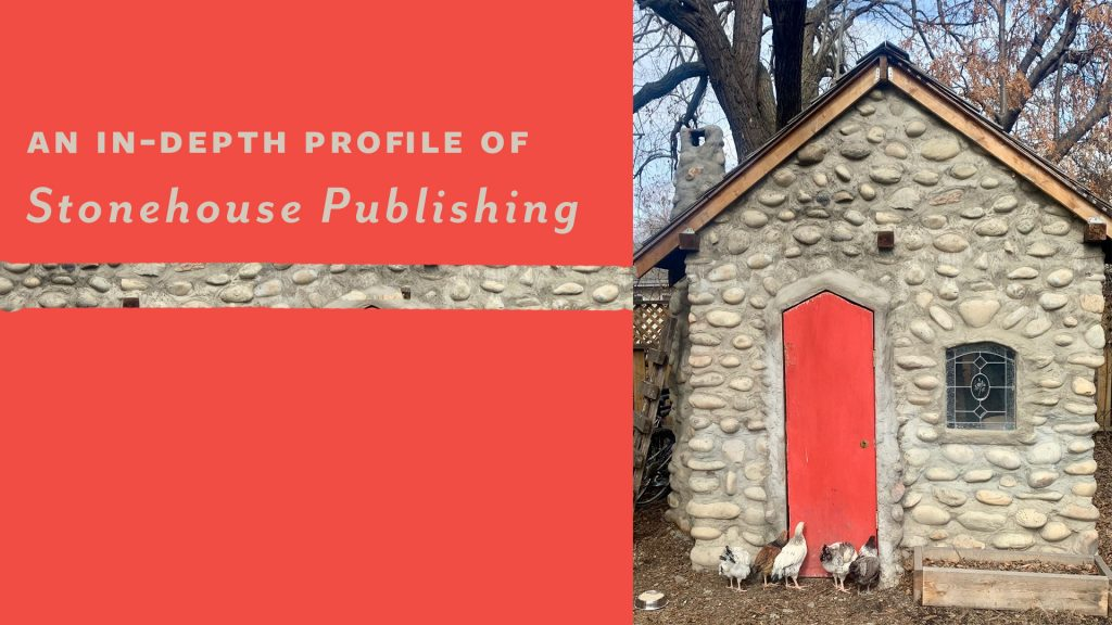 """Photo of stone house with red door, some chickens, and the text: """"An In-depth Profile of Stonehouse Publishing"""""""