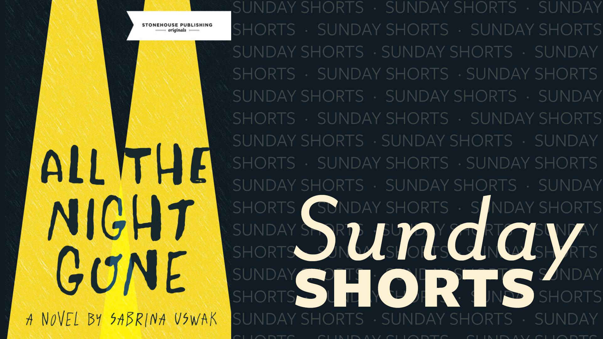 Sunday Shorts - Sabrina Uswak