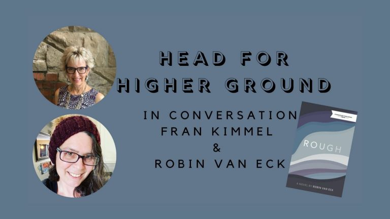 Event image for Head for Higher Ground with Robin van Eck and Fran Kimmel.