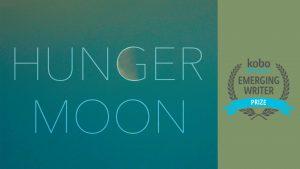Hunger Moon - Kobo Emerging Writer Prize